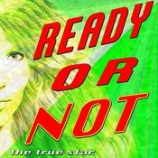 Ready Or Not Song