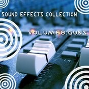 Sound Effects Collection 8 - Guns Songs