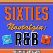 Sixties Nostalgia: R&B Songs