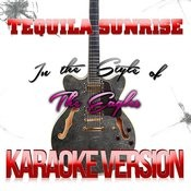 Tequila Sunrise (In The Style Of The Eagles) [Karaoke Version] - Single Songs