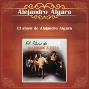 El Show De Alejandro Algara Songs