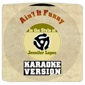 Ain't It Funny (In The Style Of Jennifer Lopez) [Karaoke Version] Song