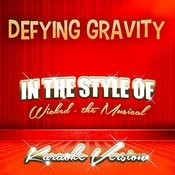 Defying Gravity (In The Style Of Wicked - The Musical) [Karaoke Version] Song