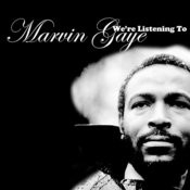 We're Listening To Marvin Gaye Songs