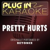 Pretty Hurts (Originally Performed By Beyonce) (Karaoke With Backing Vocal Version) Song