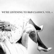 We're Listening To R&B Classics, Vol. 1 Songs