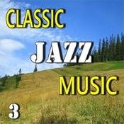 Classic Jazz Music, Vol. 3 Songs