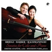Cello Sonatas: Bridge, Barber & Rachmaninoff Songs