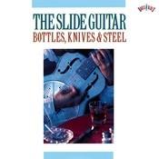 The Slide Guitar: Bottles, Knives & Steel Songs