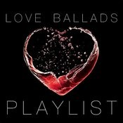 Love Ballads Playlist Songs