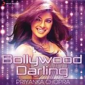 Priyanka Chopra Bollywood Darling Songs