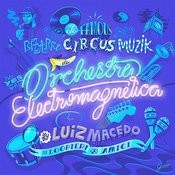 Orchestra Electromagnetica Songs