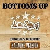 Bottoms Up (In The Style Of Bradley Gilbert) [Karaoke Version] - Single Songs