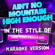 Ain't No Mountain High Enough (In The Style Of Tammi Terrel And Marvin Gaye) [Karaoke Version] - Single Songs