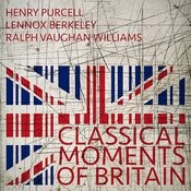 Henry Purcell, Lennox Berkeley, Ralph Vaughan Williams: Classical Moments Of Britain Songs
