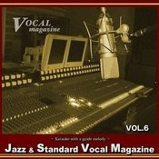 Jazz Standard Vocal Magazine Vol. 6 (Karaoke With A Guide Melody) Songs