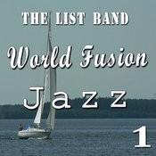 World Fusion Jazz, Vol. 1 (Instrumental) Songs