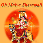 Oh Maiya Sherawali Songs