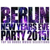 Berlin New Years Eve Party 2015! Songs