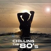 Chilling The 80's Songs