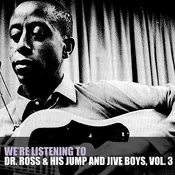 We're Listening To Dr Ross & His Jump And Jive Boys, Vol. 3 Songs