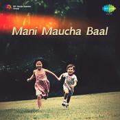 Mani Maucha Baal Songs