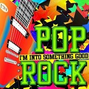 I'm Into Something Good: Pop Rock Songs