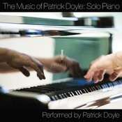 The Music Of Patrick Doyle: Solo Piano Songs