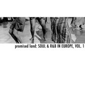 Promised Land: Soul & R&B In Europe, Vol. 1 Songs