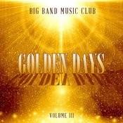 Big Band Music Club: Golden Days, Vol. 3 Songs