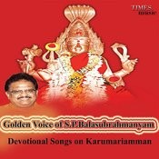 Golden Voice Of S. P. Balasubrahmanyam - Devotional Songs On Karumariamman Songs