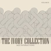 The Ivory Collection: Jazz Intersections, Vol. 8 Songs