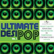 Ultimate Desi Pop (Vol. 2) Songs