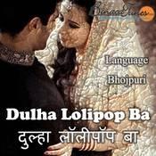 Dulha Lolipop Ba Songs