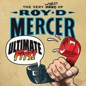 Ultimate Fits - The Very Worst of Roy D. Mercer Songs