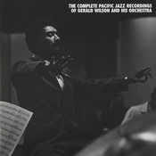 The Complete Pacific Jazz Recordings Of Gerald Wilson And His Orchestra (Remastered) Songs