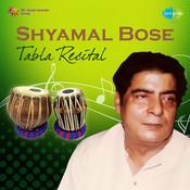 Shyamal Bose - Tabla Recital Songs