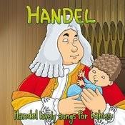 Handel: Lovely Songs For Babies Songs