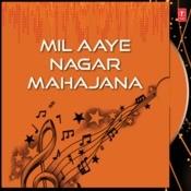 Mil Aaye Nagar Mahajana Songs