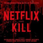 Netflix & Kill - Theme Songs From Netflix Thrillers Songs