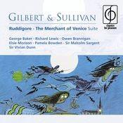 Gilbert & Sullivan: Ruddigore - The Merchant of Venice Suite Songs