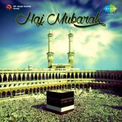 Haj Mubarak - Various Qawwals Songs