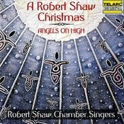 A Robert Shaw Christmas: Angels On High Songs
