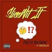 Fucc Is U Sayin' (Mydjdre Remix) Songs