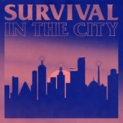 Survival in the City Songs
