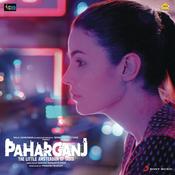 Paharganj (Original Motion Picture Soundtrack) Songs