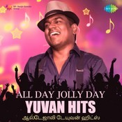 All Day Jolly Day - Yuvan Hits Songs