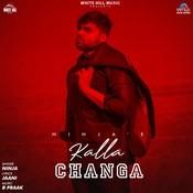 Kalla Changa Song