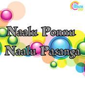 Naalu Ponnu Naalu Pasanga Songs
