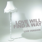 Love Will Find A Way Live Songs